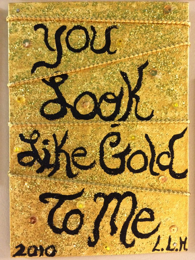 You Look Like Gold To Me