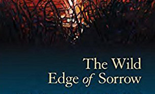 Book Review: The Wild Edge of Sorrow